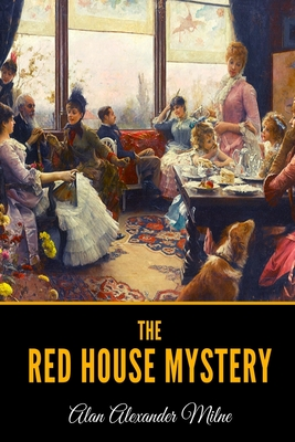 The Red House Mystery - Milne, Alan Alexander
