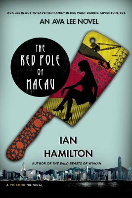 The Red Pole of Macau: An Ava Lee Novel - Hamilton, Ian, Sir