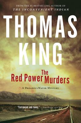 The Red Power Murders: A Dreadfulwater Mystery - King, Thomas, Dr.
