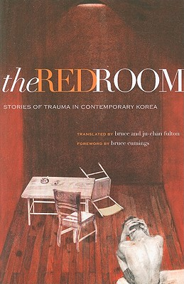 The Red Room: Stories of Trauma in Contemporary Korea - Fulton, Bruce (Translated by), and Fulton, Ju-Chan (Translated by)