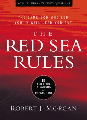 The Red Sea Rules: 10 God-Given Strategies for Difficult Times - Morgan, Robert