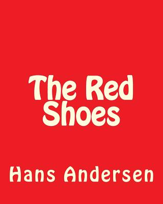 The Red Shoes - Andersen, Hans Christian