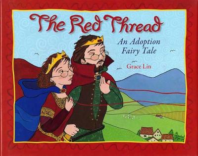 The Red Thread: An Adoption Fairy Tale - Lin, Grace, MD