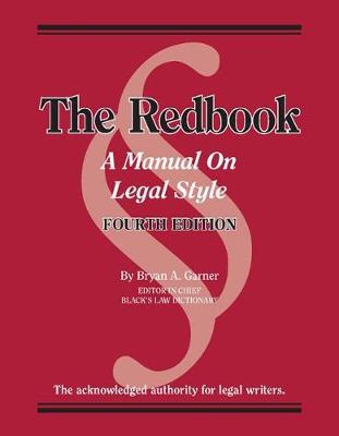The Redbook: A Manual on Legal Style - Garner, Bryan A.