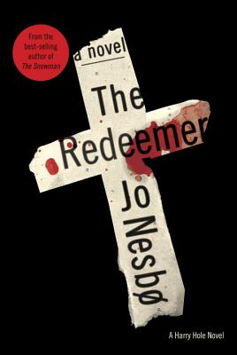 The Redeemer - Nesbo, Jo, and Bartlett, Don (Translated by)