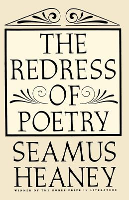 The Redress of Poetry - Heaney, Seamus