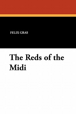 The Reds of the MIDI... - Gras, Felix, and Janvier, Catharine A (Translated by)