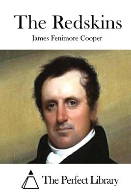 The Redskins - Cooper, James Fenimore, and The Perfect Library (Editor)