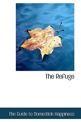 The Refuge - Guide to Domestick Happiness, The
