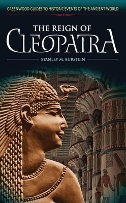 The Reign of Cleopatra - Burstein, Stanley