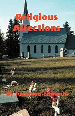 The Religious Affections - Edwards, Jonathan