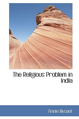 The Religious Problem in India - Besant, Annie Wood