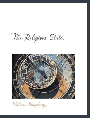 The Religious State. - Humphrey, William