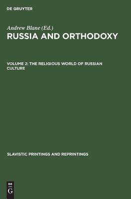 The Religious world of Russian culture - Blane, Andrew (Editor)