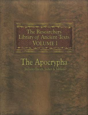 The Researchers Library of Ancient Texts: Volume One -- The Apocrypha Includes the Books of Enoch, Jasher, and Jubilees - Horn, Thomas