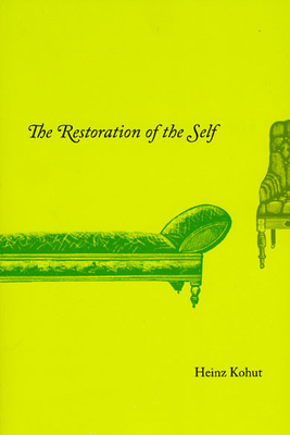 The Restoration of the Self - Kohut, Heinz