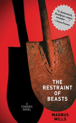 The Restraint of Beasts: A Comedic Novel - Mills, Magnus