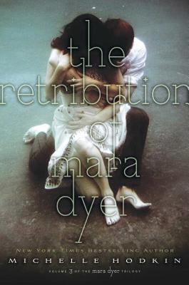 The Retribution of Mara Dyer, 3 - Hodkin, Michelle