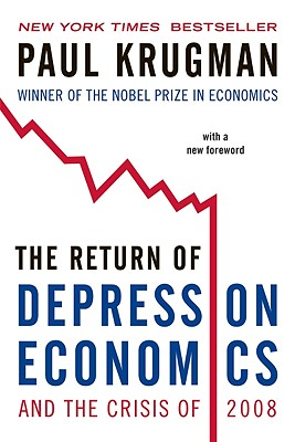 The Return of Depression Economics and the Crisis of 2008 - Krugman, Paul