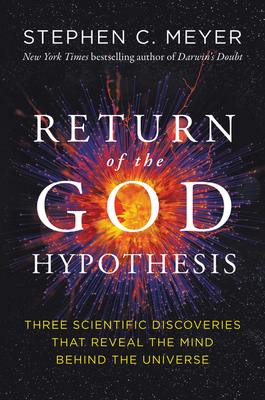The Return of the God Hypothesis - Meyer, Stephen C