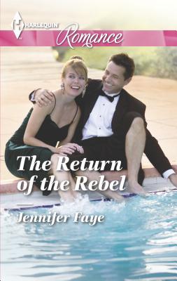 The Return of the Rebel - Faye, Jennifer