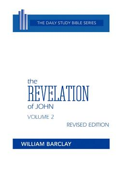 The Revelation of John: Volume 2 (Chapters 6 to 22) - Barclay, William (Translated by), and Gibson, John C L (Editor)