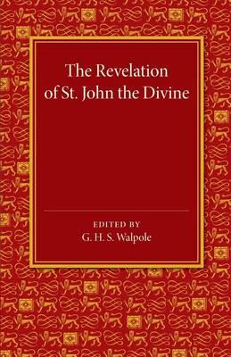 The Revelation of St John the Divine - Walpole, G H S (Editor)