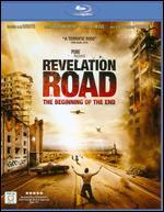 The Revelation Road: The Beginning of the End [Blu-ray]