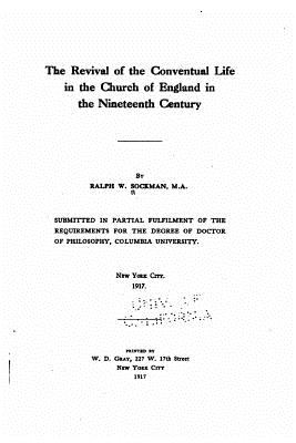 The Revival of the Conventual Life in the Church of England in the Nineteenth Century - Sockman, Ralph W