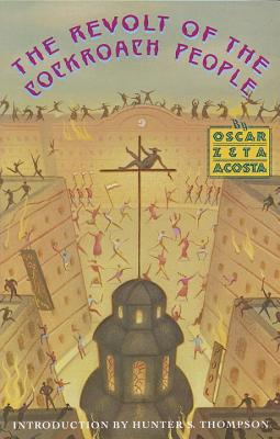 The Revolt of the Cockroach People - Acosta, Oscar Zeta