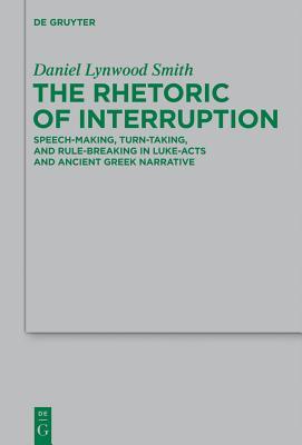 The Rhetoric of Interruption - Smith, Daniel Lynwood