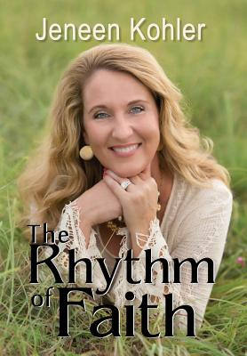 The Rhythm of Faith - Kohler, Jeneen