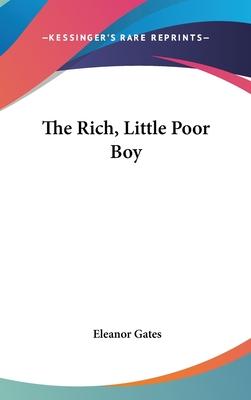 The Rich, Little Poor Boy - Gates, Eleanor