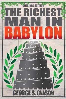 The Richest Man In Babylon - Original Edition - Clason, George S