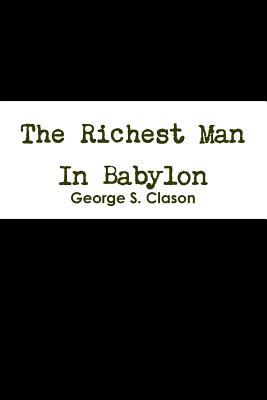 The Richest Man In Babylon - Clason, George C.