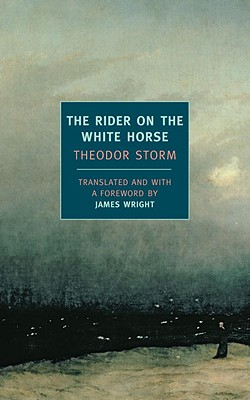 The Rider on the White Horse: And Selected Stories - Storm, Theodor