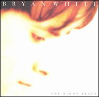 The Right Place - Bryan White
