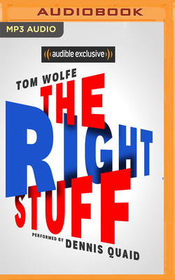 The Right Stuff - Wolfe, Tom, and Quaid, Dennis (Read by)