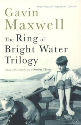 The Ring of Bright Water Trilogy: Ring of Bright Water, The Rocks Remain, Raven Seek Thy Brother - Maxwell, Gavin
