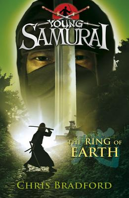 The Ring of Earth (Young Samurai, Book 4) - Bradford, Chris