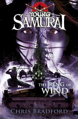 The Ring of Wind (Young Samurai, Book 7) - Bradford, Chris