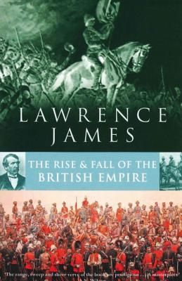 The Rise & Fall of British Empire - James, and James, Lawrence
