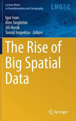 The Rise of Big Spatial Data - Ivan, Igor (Editor)