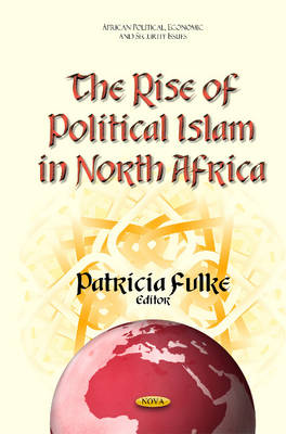 The Rise of Political Islam in North Africa - Fulke, Patricia (Editor)