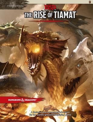 The Rise of Tiamat - Wizards RPG Team