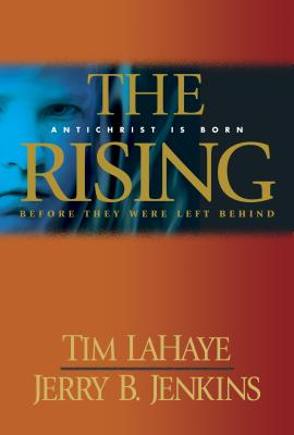 The Rising: Antichrist Is Born / Before They Were Left Behind - LaHaye, Tim, Dr., and Jenkins, Jerry B