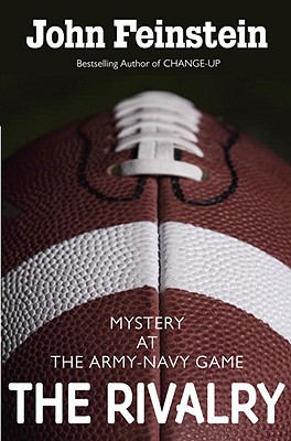 The Rivalry: Mystery at the Army-Navy Game - Feinstein, John