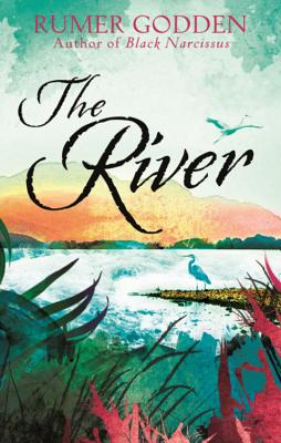 The River: A Virago Modern Classic - Godden, Rumer, and Desai, Anita (Introduction by)