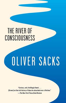 The River of Consciousness - Sacks, Oliver