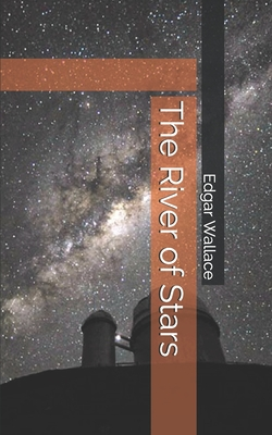 The River of Stars - Wallace, Edgar